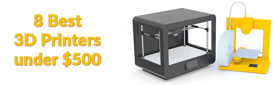 best-3d-printer-below-500-dollars